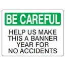 Be-Careful---Help-Us-Make-This-A-Banner-Year-For-No-Accidents-[7X10-Aluminum]