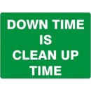 Down Time Is Clean Up Time [14X20 Plastic] width=