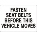 Fasten Seat Belts Before This Vehicle Moves [14X20 Plastic] width=